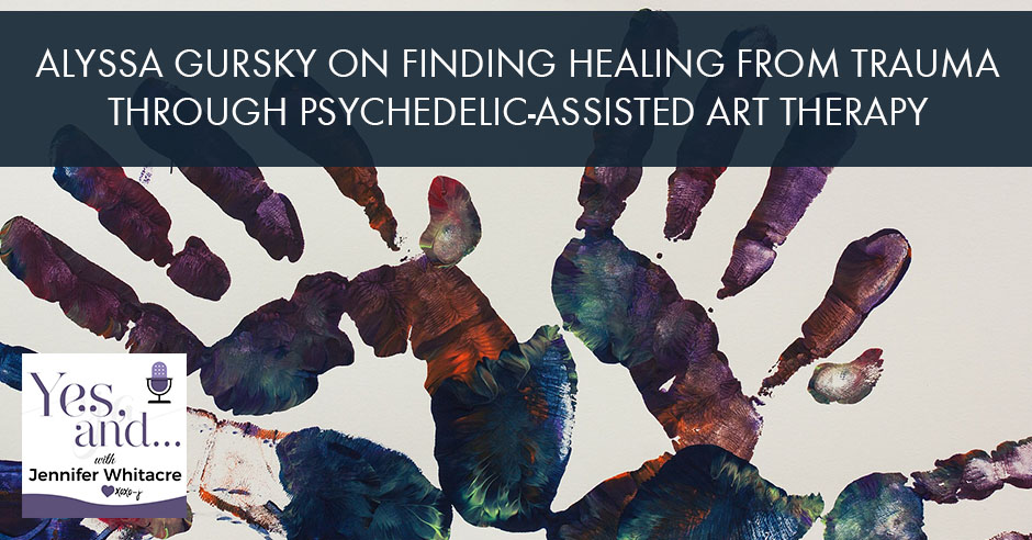 YA 47 | Psychedelic-Assisted Art Therapy